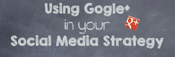 Google+ Social media strategy