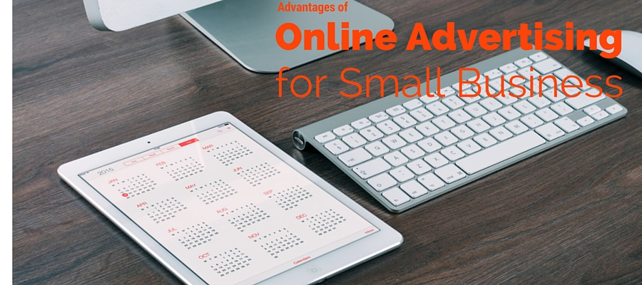 Advantages of Online Advertising for Small Business